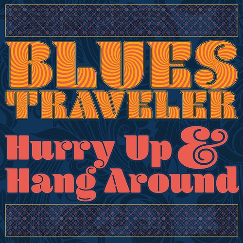 Blues Traveler - Hurry Up & Hang Around [LP]