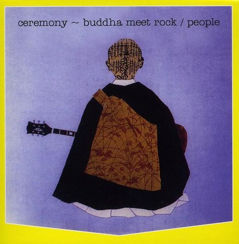 People - Ceremony: Buddha Meet Rock