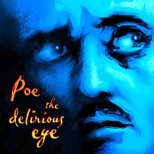 Poe: The Delirious Eye