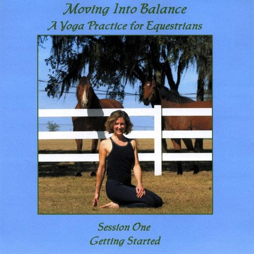 Moving Into Balance Yoga for Equestrians 1