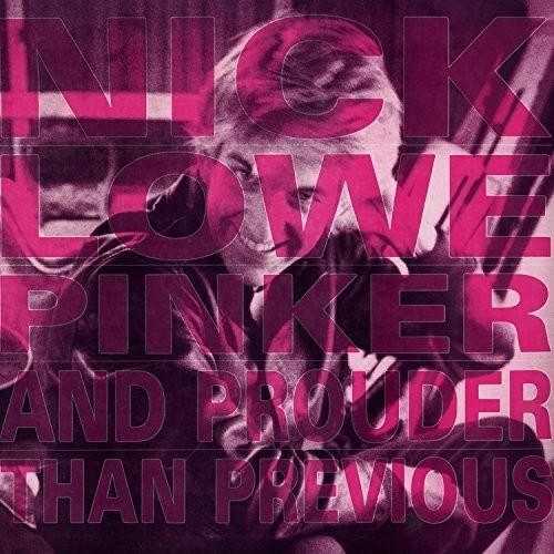 Nick Lowe - Pinker & Prouder