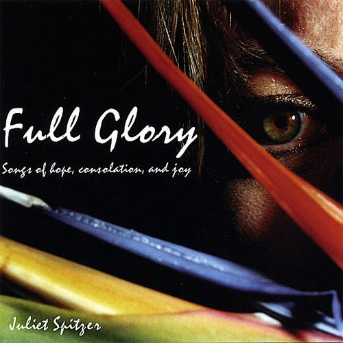 Full Glory: Songs of Hope Consolation & Joy