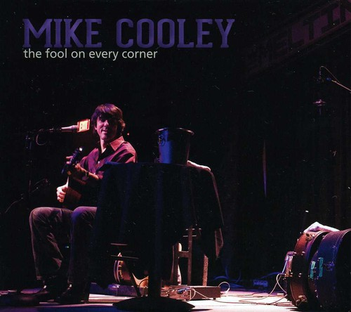 Mike Cooley - Fool On Every Corner [Digipak]