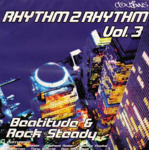 Rhythm To Rhythm, Vol. 3: Beatitude and Rock Steady