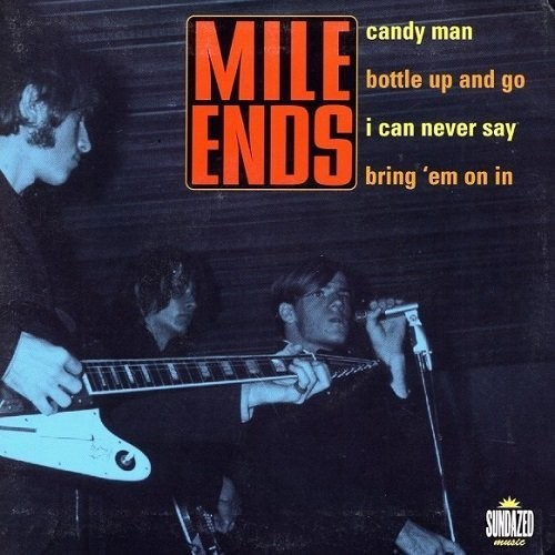 Mile Ends : Candy Man /  Bottle Up & Go /  Can Never Say