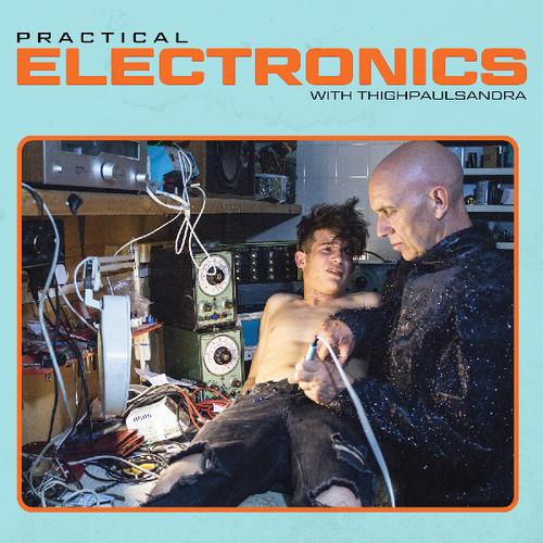 Practical Electronics with Thighpaulsandra