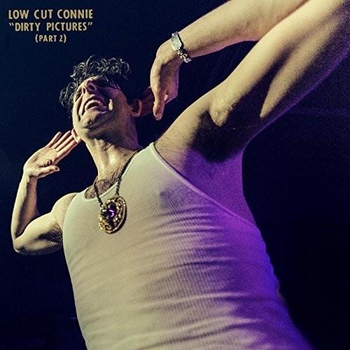 Low Cut Connie - Dirty Pictures: Part 2 [LP]