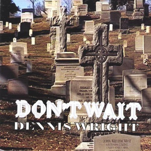 Dont Wait