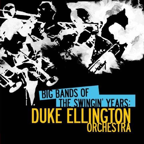 Big Bands Swingin Years: Duke Ellington
