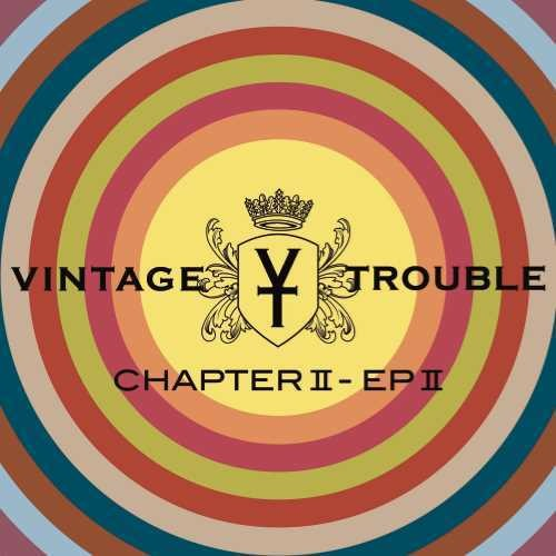 Vintage Trouble - Chapter II - EP II [2CD]