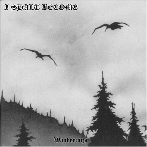 I Shalt Become - Wanderings