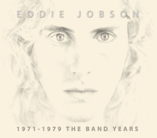 Eddie Jobson - 1971-1979 The Band Years [With Booklet] [Remastered] [Digipak]