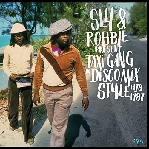 Sly & Robbie Present Taxi Gang In Discomix /  Var