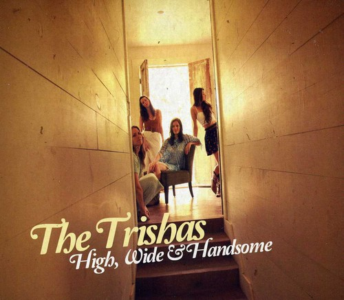 The Trishas - High Wide & Handsome [Digipak]
