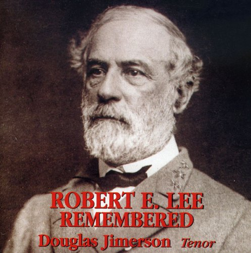 Robert E Lee Remembered