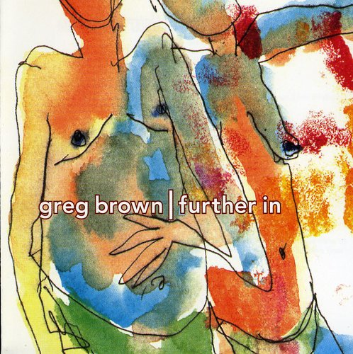 Greg Brown - Further In