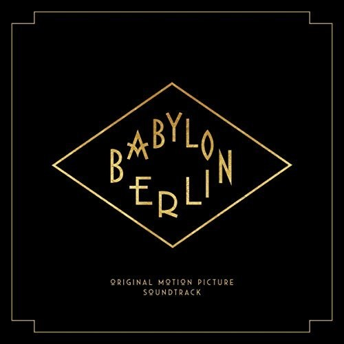 Babylon Berlin (music From The Original Tv Series) /  Various Artists