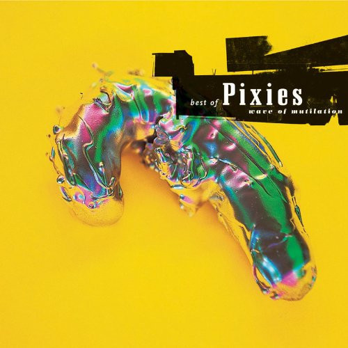 Pixies - Wave of Mutilation: The Best of Pixies