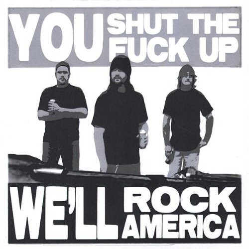 You Shut the F*** Up Well Save America
