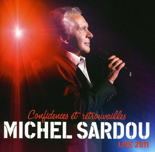 Michel Sardou - Confidences Et Retrouvailles Live 2011 [Import]