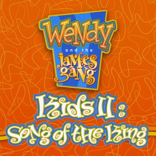 Wendy & The James Gang - Kids II: Song of the King