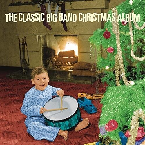 The Classic Big Band Christmas Album /  Various
