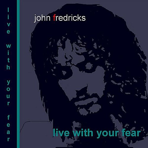 Live with Your Fear