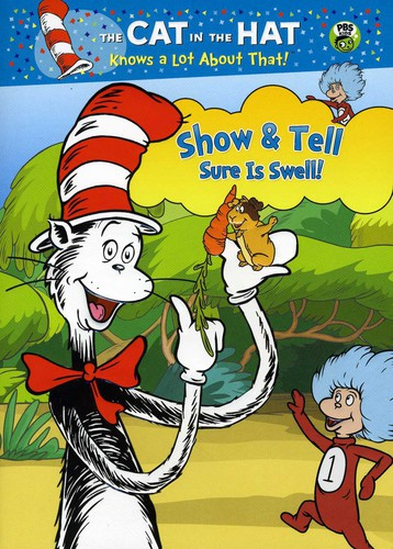 The Cat in the Hat Knows a Lot About That! Show & Tell Sure Is Swell!