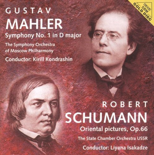 Mahler: Sym No 1 /  Schumann: Oriental Pieces