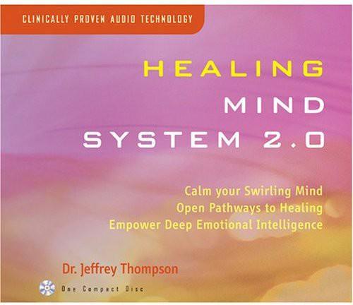 Dr. Thompson Jeffrey-Healing Mind System 2.0