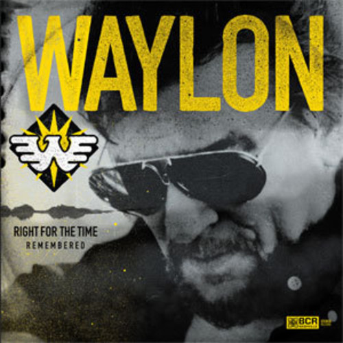 Waylon Jennings - Right For The Time (Remembered)