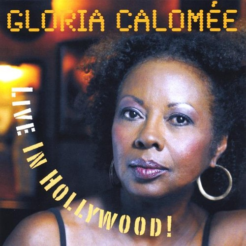 Gloria Calomee Live in Hollywood