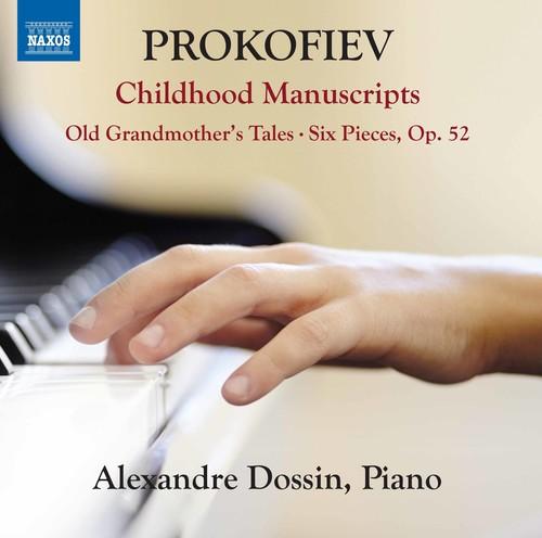 Alexandre Dossin - Prokofiev: Childhood Manuscripts
