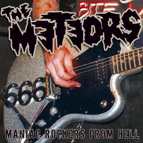 Meteors - Maniac Rockers Ffrom Hell [Import]