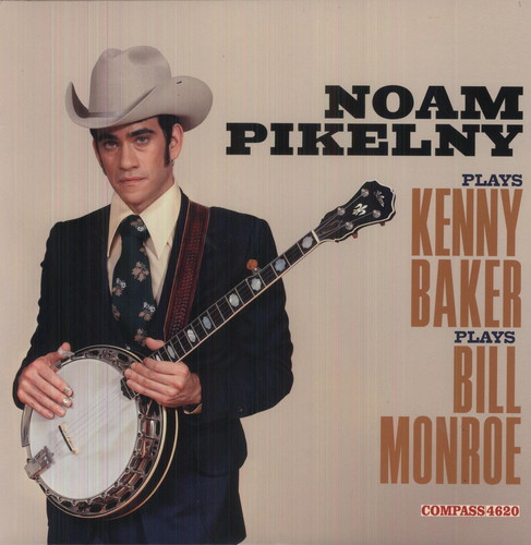 Noam Pikelny - Moan Pikelny Plays Kenny Baker Plays Bill Monroe