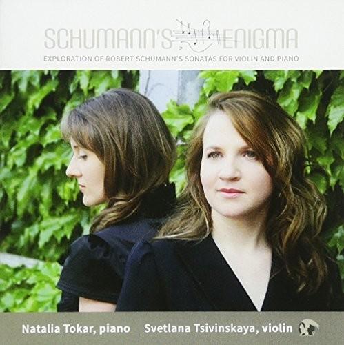 Schumann's Enigma: Exploration of Robert Schumann's Sonatas for Violin& Piano