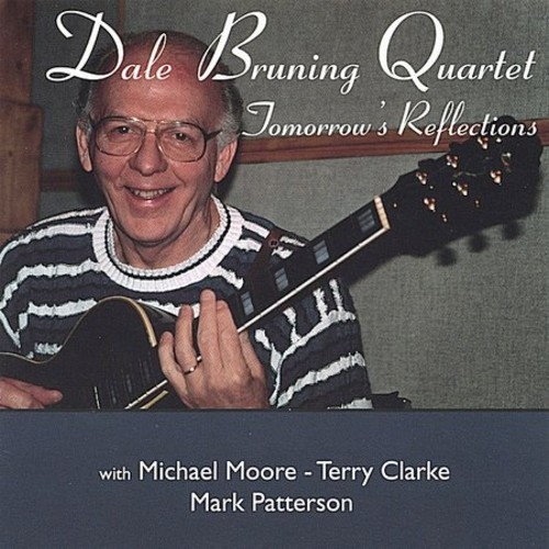 Dale Bruning Quartet-Tomorrows Reflections