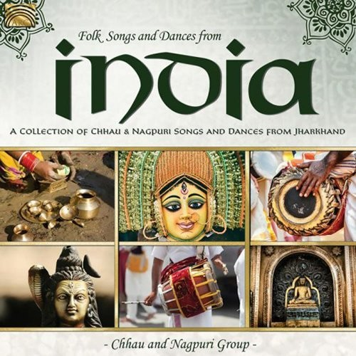 Folk Songs & Dances from India - A Collection of Chhau & Nagpuri Songs