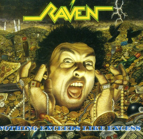 Raven - Nothing Exceeds Like Excess [Import]