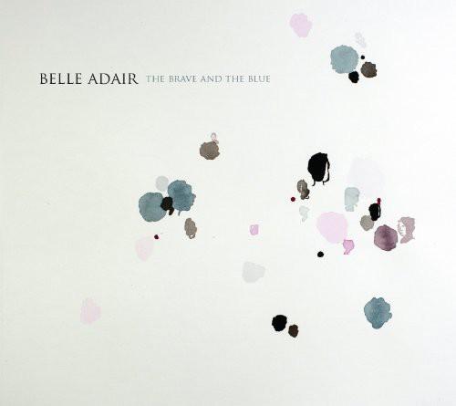 Belle Adair - Brave & The Blue [Vinyl]