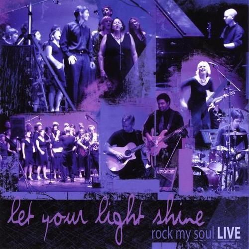 Let Your Light Shine: Rock My Soul Live
