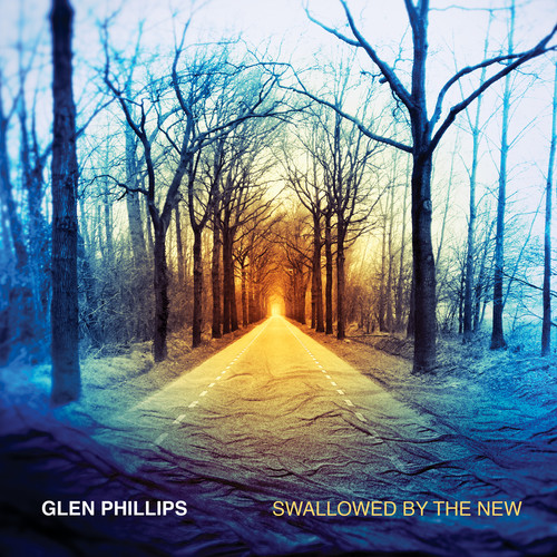 Glen Phillips - Swallowed By The New (Deluxe Edition) [Deluxe]