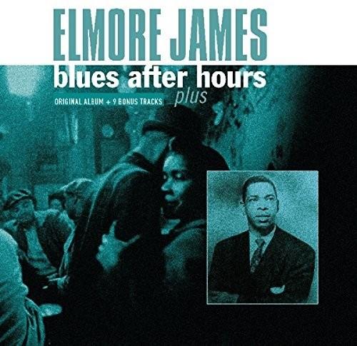 Elmore James - Blues After Hours Plus + 9 Bonus Tracks (Hol)