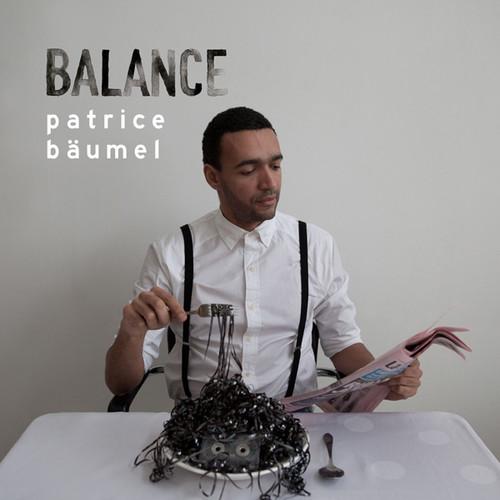 Balance Presents Patrice Baumel