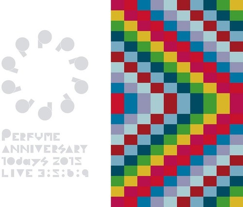 Perfume Anniversary 10 Days 2015 Live: Limited [Import]