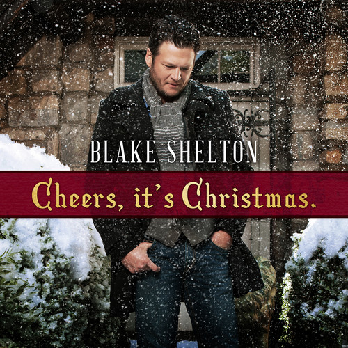 Blake Shelton - Cheers It's Christmas (2017 Edition)