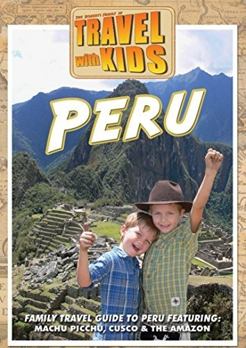 Travel With Kids - Peru