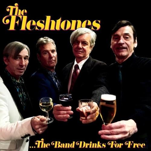 The Fleshtones - Band Drinks For Free