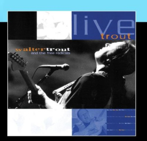 Walter Trout - Live Trout: Recorded At The Tampa Blues Fest March 2000