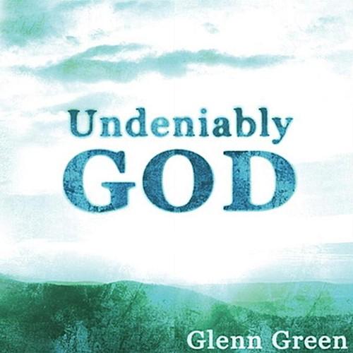 Undeniably God